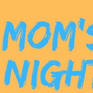 Mom's Night